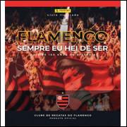 Figurinhas do Album Flamengo Sempre Eu Hei de Ser 2019