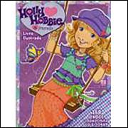 Figurinhas do Album Holly Hobbie & Friends 2009 Alto Astral