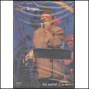 015 DVD Jorge Aragão Show Da Noite Pro Dia