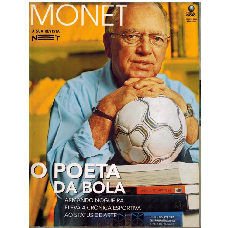 004 Revista Monet Agosto 2003 N 05 O Poeta Da Bola