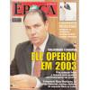010 Revista Epoca ED 301 Ele Operou Em 2003