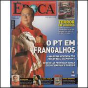 059 Revista Epoca ED 373 O PT Em Frangalhos