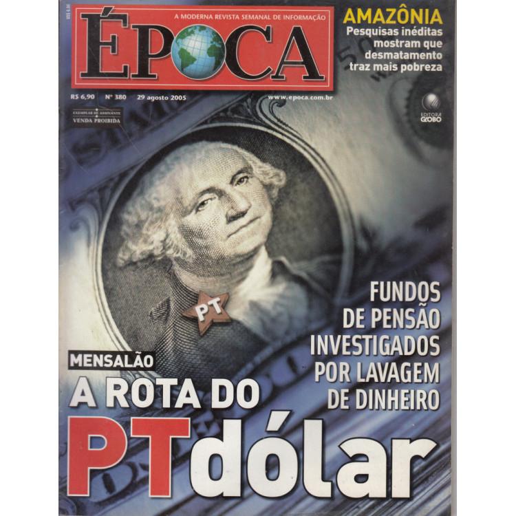 065 Revista Epoca ED 380 A Rota Do PT Dolar