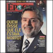 068 Revista Epoca ED 404 Quem Disse Que Ele Estava Morto