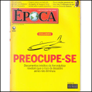 070 Revista Epoca ED 506 Preocupe-se