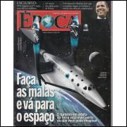 073 Revista Epoca ED 509 Faça As Malas e Va Para O Espaço