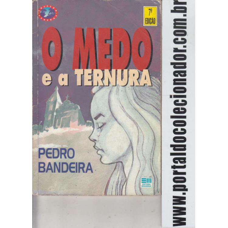 178 Livro O Medo e a Ternura Pedro Bandeira