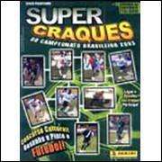 Figurinhas do Album Super Craques do Campeonato Brasileiro 2003 Panini