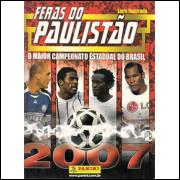 Figurinhas do Álbum Feras do Paulistao 2007 Panini